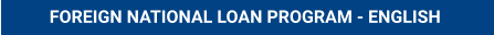 FOREIGN NATIONAL LOAN PROGRAM - ENGLISH